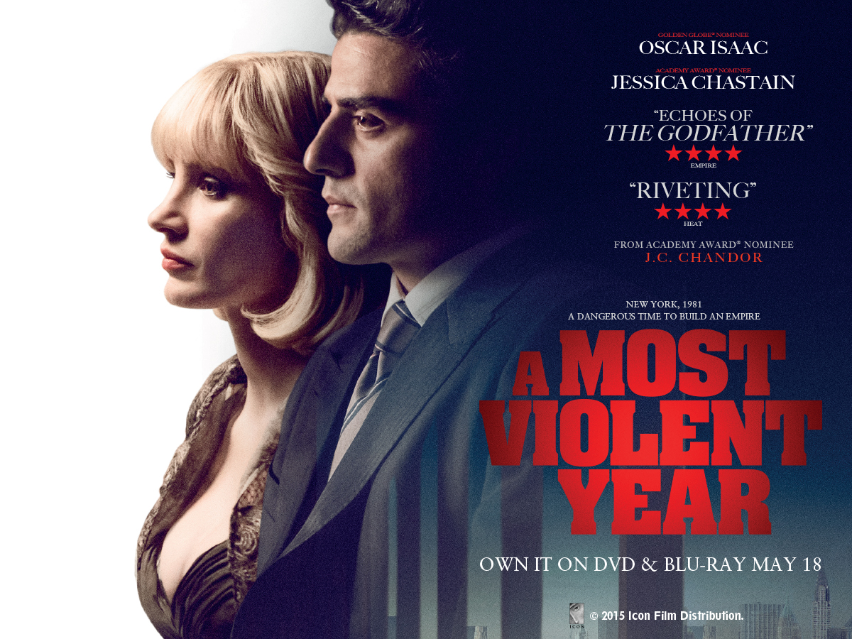 A Most Violent Year - Own it on DVD and Blu-Ray 18 MAY